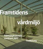 Rättspsykiatriskt Centrum (RPC) i Trelleborg är ett projekt i tiden – och för framtiden. Detta är en bok om gestaltningens betydelse för vårdmiljön.